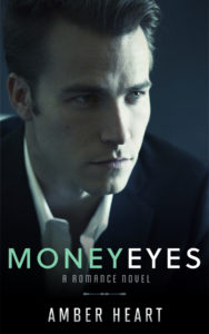 Money Eyes Romance Novel - Amber Heart