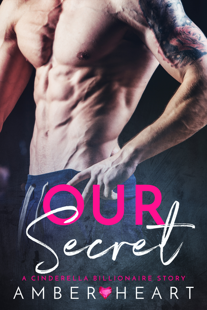 Our Secret - Amber Heart - Cinderella Billionaire Romance