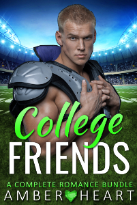 College Friends: A Complete Romance Bundle by Amber Heart